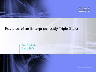 Features of an Enterprise-ready Triple Store