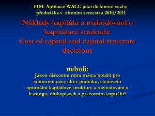 FIM: Aplikace WACC jako diskontní sazby  přednáška v  zimním semestru 2010/2011