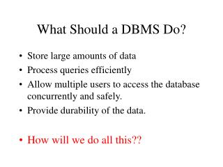 What Should a DBMS Do?