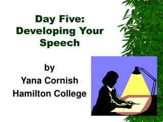 Day Five: Developing Your Speech
