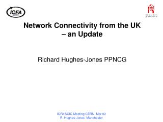 Network Connectivity from the UK – an Update Richard Hughes-Jones PPNCG
