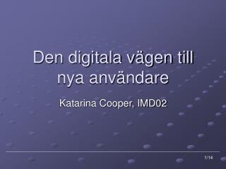 Den digitala vägen till  nya användare