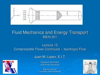 Juan M. Lopez, E.I.T. Research Consultant LeTourneau University Adjunct Lecturer