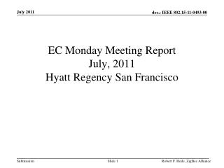 EC Monday Meeting Report July, 2011 Hyatt Regency San Francisco