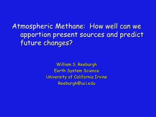 William S. Reeburgh Earth System Science University of California Irvine Reeburgh@uci