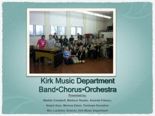 Kirk Music Department Band•Chorus•Orchestra