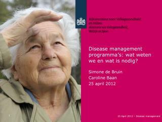 Disease management programma's: wat weten we en wat is nodig?