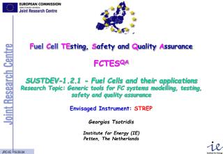 Objectives Compile and harmonise testing procedures for fuel cells, stacks and systems
