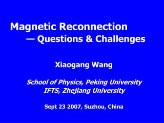 Magnetic Reconnection — Questions & Challenges
