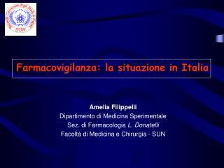 Amelia Filippelli Dipartimento di Medicina Sperimentale  Sez. di Farmacologia  L. Donatelli