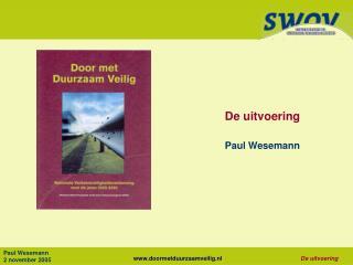 De uitvoering Paul Wesemann