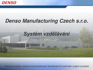 Přední evropský výrobce automobilových klimatizačních jednotek a jejich součástí