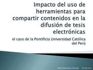Impacto del uso de herramientas para compartir contenidos en la difusión de tesis electrónicas