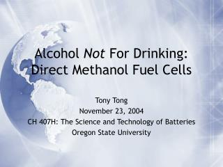 Alcohol  Not  For Drinking: Direct Methanol Fuel Cells