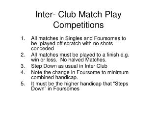 Inter- Club Match Play Competitions
