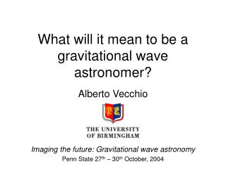 What will it mean to be a gravitational wave astronomer?