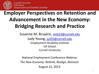 National Employment Conference Webinar The New Economy: Rethink, Realign, Reinvent August 22, 2013