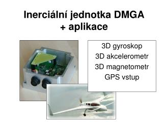 Inerci ální jednotka DMGA + aplikace