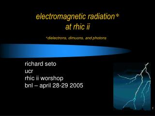 electromagnetic radiation * at rhic ii