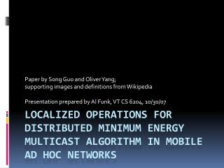 Localized Operations for Distributed minimum energy multicast algorithm in mobile ad hoc networks