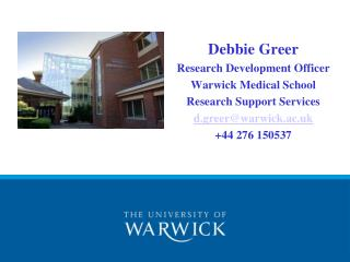 Debbie Greer Research Development Officer Warwick Medical School Research Support Services