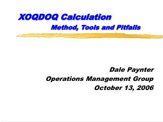 XOQDOQ Calculation    Method, Tools and Pitfalls