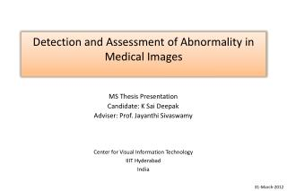 Detection and Assessment of Abnormality in Medical Images