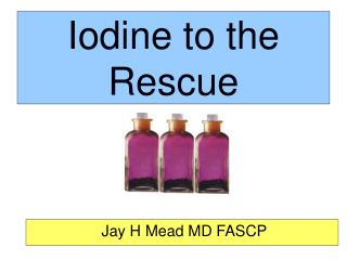 Iodine to the Rescue