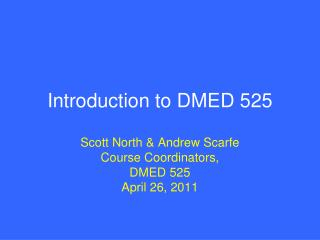 Introduction to DMED 525