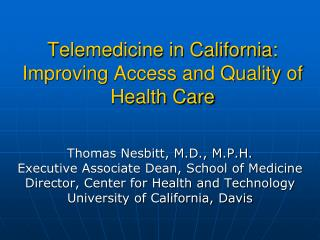 Telemedicine in California: Improving Access and Quality of Health Care