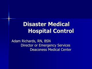 Disaster Medical 	Hospital Control