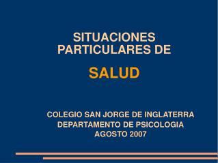 COLEGIO SAN JORGE DE INGLATERRA DEPARTAMENTO DE PSICOLOGIA AGOSTO 2007