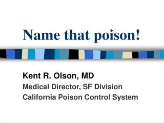 Name that poison!