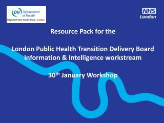 Resource Pack for the  London Public Health Transition Delivery Board