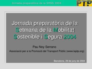 Jornada preparatòria de la  S etmana de la  M obilitat  S ostenible i  S egura  2004