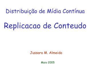 Distribuição de Mídia Contínua Replicacao de Conte u do