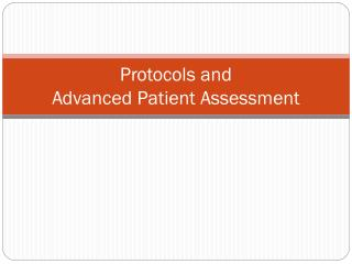 Protocols and Advanced Patient Assessment