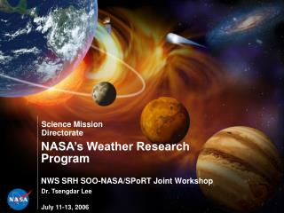 NASA s Weather Research Program  NWS SRH SOO-NASA
