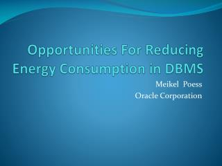Opportunities For Reducing Energy Consumption in DBMS