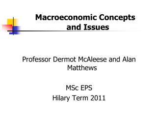 Macroeconomic Concepts  			and Issues