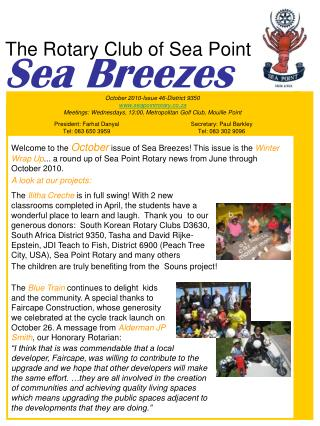 Welcome to the October issue of Sea Breezes This issue is the Winter Wrap Up... a round up of Sea Point Rotary news from