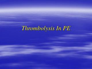 Thrombolysis In PE