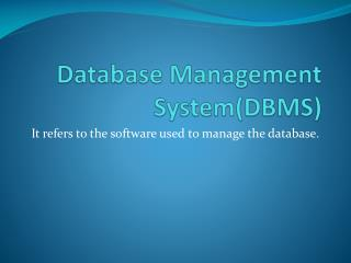 Database Management System(DBMS)