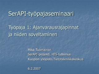 SerAPI-työpajaseminaari Työpaja 1: Ajanvarausrajapinnat  ja niiden soveltaminen