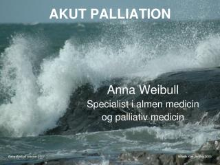 AKUT PALLIATION