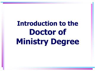 Introduction to the Doctor of Ministry Degree