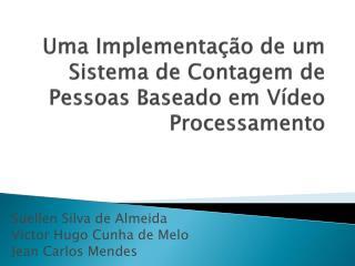 Uma Implementação de um Sistema de Contagem de Pessoas Baseado em  Vídeo Processamento