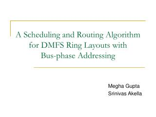 A Scheduling and Routing Algorithm for DMFS Ring Layouts with  Bus-phase Addressing