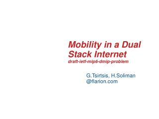Mobility in a Dual Stack Internet  draft-ietf-mip6-dmip-problem