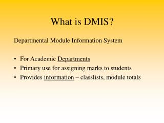 What is DMIS?